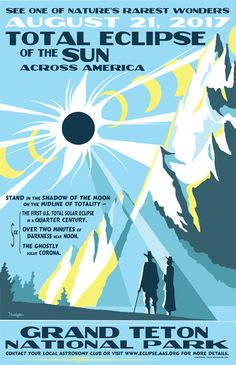 Grand Teton total eclipse, one of a series of eclipse posters from astronomer and artist Tyler Nordgren of the University of Redlands in California. National Park Posters, National Parks, Wonder August, University Of Redlands, Solar Eclipse 2017, Eclipse Path, Moon Photography, Total Eclipse, Vintage Travel Posters