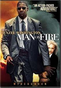 Man on Fire. my favorite ever