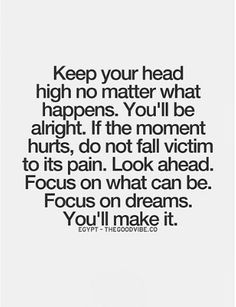 Keep your head high