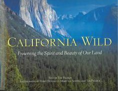 San Luis Obispo County Adult Winter Reading Program- California Reading List California wild : preserving the spirit and beauty of our land