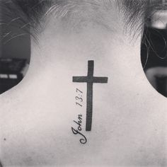 Newest tattoo  Cross on the back of my neck with John 13:7