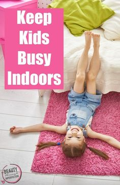 How to keep kids busy indoors when the weather won't let them play outside
