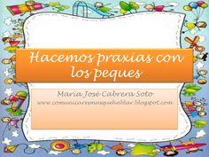 Hacemos praxias con los peques by Maria Jose Cabrera Soto via slideshare