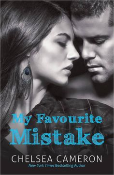 My Favourite Mistake by Chelsea Cameron #NewAdult (Australian cover) loved this book. Such a good flow reading it that it took less than one night to get through. Can't wait for the sequel in Jan!