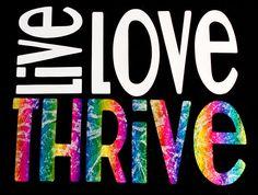 Thrive tee Beautiful Live Love Thrive t-shirt by ShoutitOutApparel