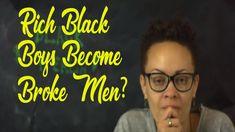 Black Rich Boys Become Broke Black Men? All Lies