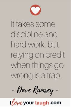 Dave Ramsey inspirational quote: It takes some discipline and hard work, but relying on credit when things go wrong is a trap. Financial Guru, Financial Quotes, Financial Peace, This Is Us Quotes, Great Quotes, Budget Quotes, Dave Ramsey Quotes, Total Money Makeover, Making Money On Youtube
