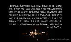 dreams. gossip girl quote.