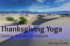Thanksgiving Yoga sequence - a perfect activity for bringing calm to this festive season and a chance to give thanks to nature » Kids Yoga Stories: Books to Teach Yoga to Children