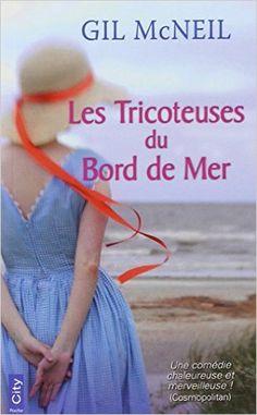 Amazon.fr - Les Tricoteuses du bord de mer - Gil McNeil, Hélène Tordo - Livres