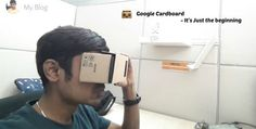 Google Cardboard – It's Just the beginning