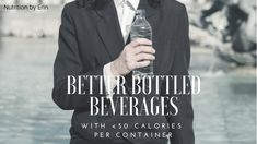 Need a little flavor, fizz, or caffeine in your beverages without all the sugar, calories and chemicals? Check out this list of better bottled beverages!