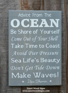 Advice From The Ocean Wood Sign - Beach Decor - Rustic Gray Grey Room Hand Painted - Beach Decor - Beach Quotes Sayings On Wood - Ocean Rules - Beach House Decor - Nautical Theme Room - Ocean Poem Hand Painted Wooden Plaque - Beachy Life $ Gift Nauti Wood Signs www.nautiwoodsigns.com