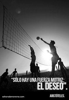 """""""Solo hay una fuerza motriz: el deseo."""" Citas Voleibol #Volley Quotes"""