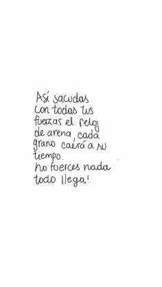 Todo llega! Favorite Quotes, Best Quotes, Love Quotes, More Than Words, Some Words, Motivational Phrases, Inspirational Quotes, Words Quotes, Sayings