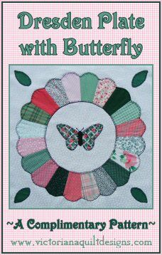 Free Quilt Pattern - Dresden Plate with Butterfly http://www.victorianaquiltdesigns.com/VictorianaQuilters/PatternPage/VictorianaDresdens/DresdenPlatewithButterfly.htm #quilting #DresdenPlate
