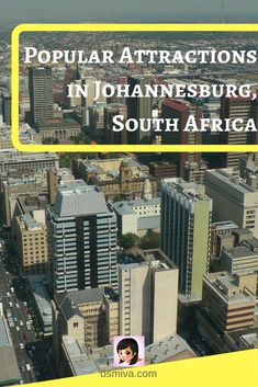 Popular Attractions in Johannesburg, South Africa lists down some interesting places to visit in this fascinating, multitudinous city. #southafrica #johannesburg #johannesburgattractions