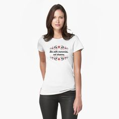 """""""DIE WITH MEMORIES, NOT DREAMS"""" T-shirt by DrAR   Redbubble Moustache, Sweat Shirt, Birthday Gifts For Women, Ladies Day, Tshirt Colors, Female Models, Classic T Shirts, Shirt Designs, Dress Up"""