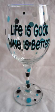 Life is good... wine is better. :)