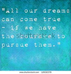Inspirational quote by Walt Disney on earthy background - stock photo