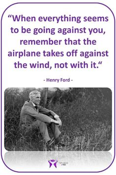 HF_Everything_against_you_Remember_that_the_airplane_takes_off_against_the_wind_not_with_it.jpg