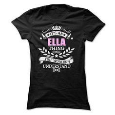 Ella Thing - #cheap hoodies #long sleeve tee shirts. TRY => https://www.sunfrog.com/Names/Ella-Thing-50142345-Ladies.html?60505