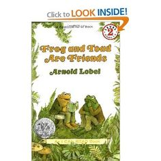 Frog and Toad children's books by Arold Lobel. I love their friendship and the simple stories. My favorite learn to read books.