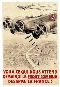Nazis Bomb Paris    A French anti-disarmement poster from 1939.