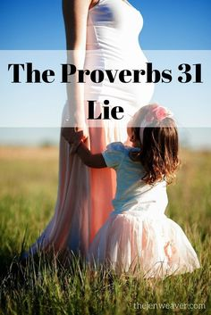 I believed the lie about Proverbs 31 for way too long! The word of God is truth, but not everything we think about it is.