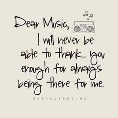Music will always be there for you. #quoteoftheday #music
