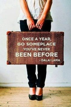 """Dalai Lama Quote - """"Once a year, go someplace you've never been before."""" ♥ Do You Need More Money And Time To Travel once a year? Well this simple system will let you travel every month! https://successrx.leadpages.net/pinterest-travel/ #travel #quote #dalailama"""