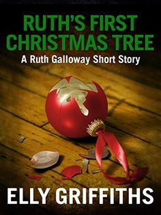 Ruth's First Christmas Tree: A Dr Ruth Galloway Short Mystery by [Griffiths, Elly] Days Before Christmas, A Christmas Story, First Christmas, Christmas Themes, Christmas Holidays, Christmas Bulbs, Any Book, This Book, Cute Short Stories