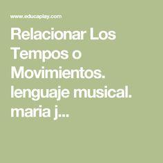 Relacionar Los Tempos o Movimientos. lenguaje musical. maria j...