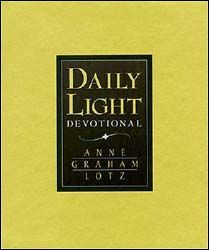 Daily Light devotional by Anne Graham Lotz-- I THINK this is the devotional that Beth Moore mentions reading with her daughter.