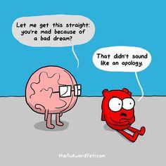Bad dream. [Heart and Brain]