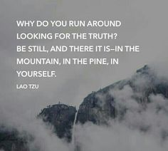"""Why do you run around..."" - Lao Tzu - #Taoism"