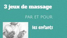 3 jeux de massage par et pour les enfants