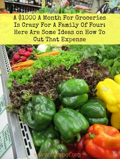 I am convinced that families of 4 are able to spend less than $1000 a month on groceries. Here are some thoughts on how they can do that.