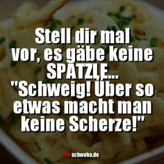 #spätzle #essen #schwäbisch #schwaben #schwoba #württemberg #sprüche