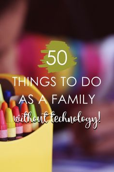 50 Things To Do Without Technology - MomSpeak - August 2016