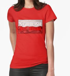 """""""5% Polish 95% Drunk no.2"""" Womens Fitted T-Shirts by cool-shirts 
