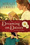 Dreaming on Daisies: A Novel (Love Blossoms in Oregon Series) by Miralee Ferrell