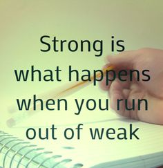 You are Strong!!!!