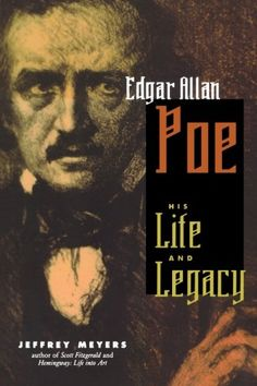 Edgar Allan Poe: His Life and Legacy by Jeffrey Meyers -- This biography of Edgar Allan Poe, a giant of American Literature who invented both the horror and detective genre, is a portrait of extremes: a disinherited heir, a brilliant bu underpaid author, a temerate man and uncontrollable addict.