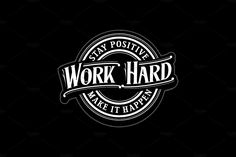 """""""Stay Positive Work Hard Make It Happen"""" lettering, typography, style t-shirt design --- - 2 colors - It's high quality vector format, easy for editing process Pub Logo, Logo Restaurant, Shirt Logo Design, Shirt Designs, Logo Sticker, Sticker Design, Presentation Design Template, Lettering Styles, Hand Lettering"""