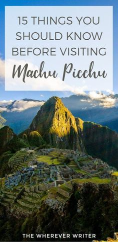 15 Things You Should Know Before Visiting Machu Picchu   I've been to Machu Picchu twice and wanted to share these essential travel tips before you go. Click to read them all!