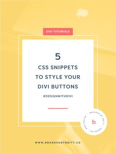 5 CSS Snippets To Style Your Divi Buttons | Welcome back to the Design With Divi series. In this post, I'm sharing 5 CSS tricks that will help style the Divi buttons on your creative business website. These tend to be the most common ones that I change for my clients, so I thought I would share them with you.