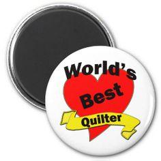 World's Best quilter Magnet