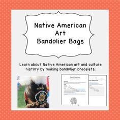 Art History: Native American Art Bandolier Bags and Bracelets Hands-On Lesson