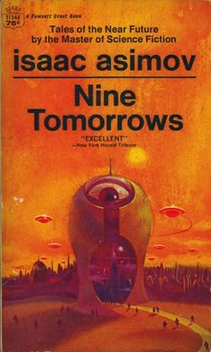 Nine Tomorrows, Isaac Asimov (1973 edition), cover by Paul Lehr